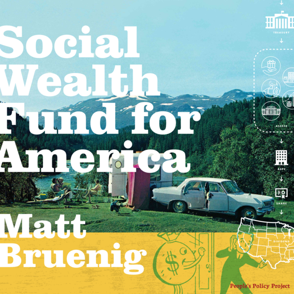 Social Wealth Fund for America ❖ People's Policy Project