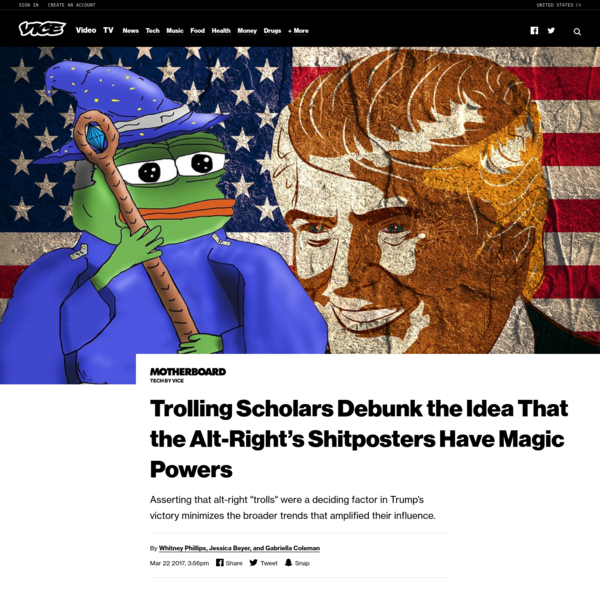 Trolling Scholars Debunk the Idea That the Alt-Right's Shitposters Have Magic Powers