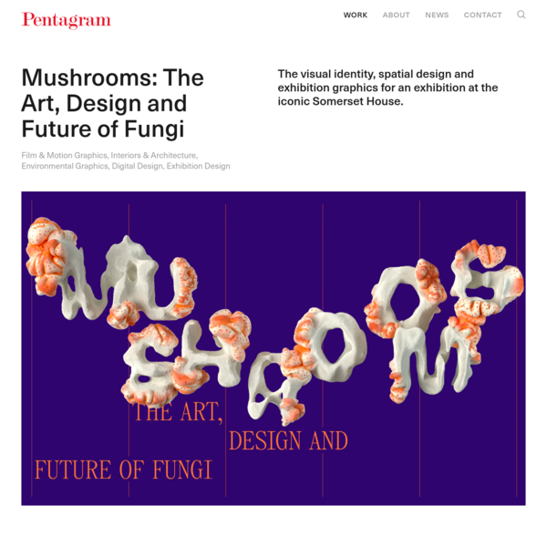 Mushrooms: The Art, Design and Future of Fungi