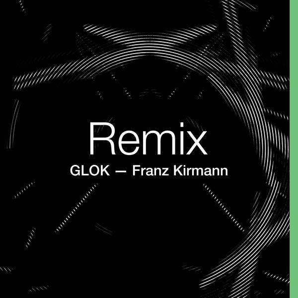 GLOK/Franz Remix