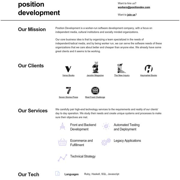 Position Development is a worker-run software development company, with a focus on independent media, cultural institutions and socially minded organizations.