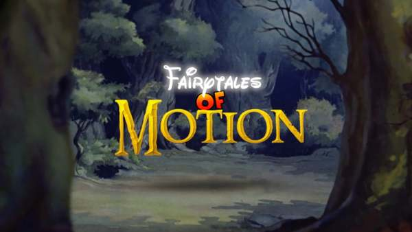 Fairytales of Motion