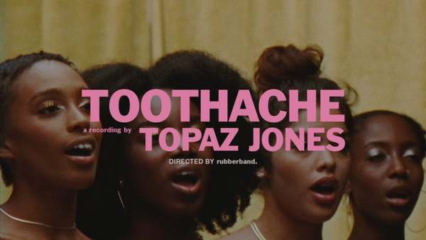 topaz jones | toothache