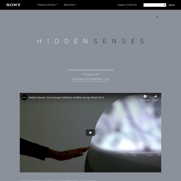 Hidden Senses / Exhibition at Milan Design Week / Sony Design