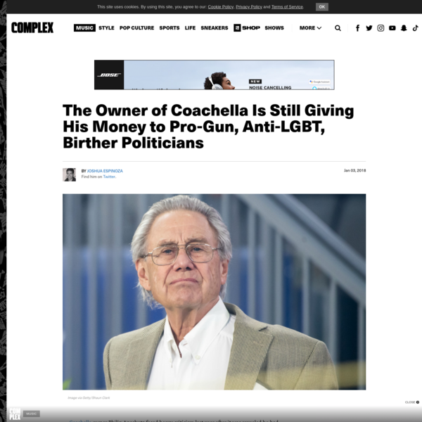 The Owner of Coachella Is Still Giving His Money to Pro-Gun, Anti-LGBT, Birther Politicians