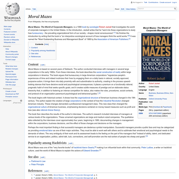"""Moral Mazes: The World of Corporate Managers , is a 1988 book by sociologist Robert Jackall that investigates the world of corporate managers in the United States. In the introduction, Jackall writes that he """"went into these organizations to study how bureaucracy - the prevailing organizational form of our society - shapes moral consciousness""""."""