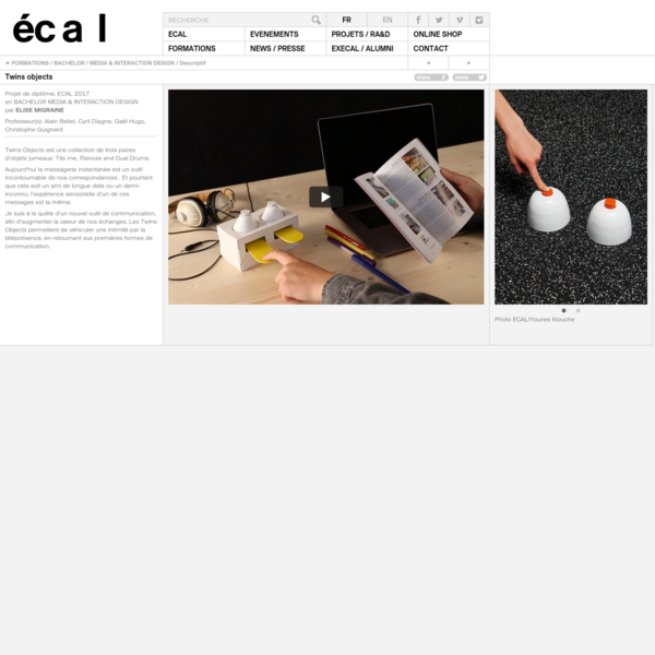 ECAL - FORMATIONS - BACHELOR - MEDIA & INTERACTION DESIGN - Descriptif - Twins objects