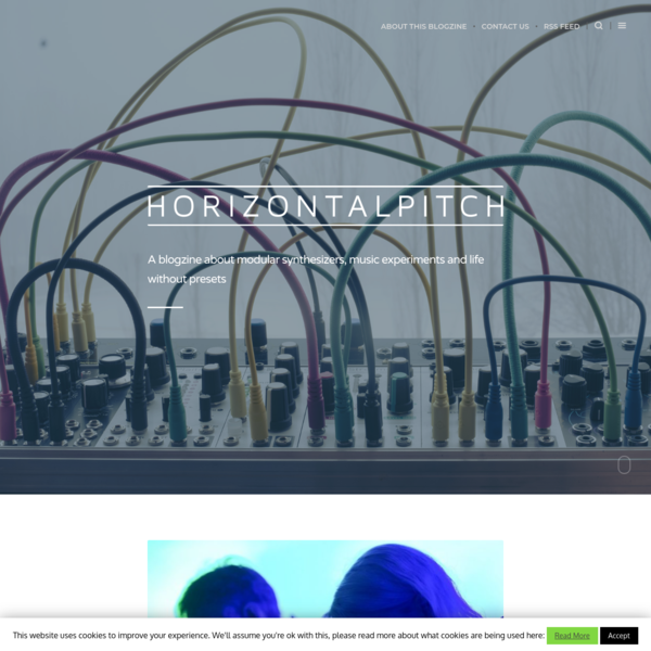 horizontalpitch - A blogzine about eurorack modular synthesizers and music