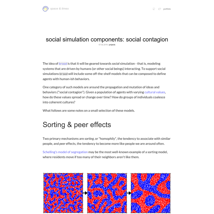 The idea of is that it will be geared towards social simulation - that is, modeling systems that are driven by humans (or other social beings) interacting. To support social simulations brood will include some off-the-shelf models that can be composed to define agents with human-ish behaviors.