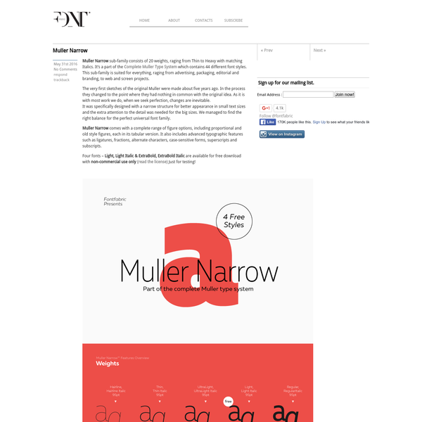 Muller Narrow sub-family consists of 20 weights, raging from Thin to Heavy with matching Italics. It's a part of the Complete Muller Type System which contains 44 different font styles. This sub-family is suited for everything, raging from advertising, packaging, editorial and branding, to web and screen projects.