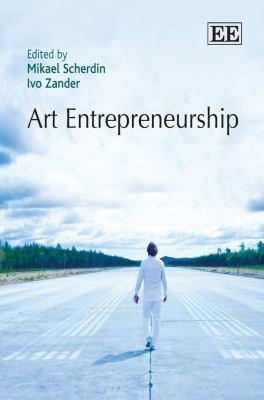 Ivo Zander and Mikael Scherdin, eds., *Art Entrepreneurship* (Cheltenham, UK; Edward Elgar, 2011).