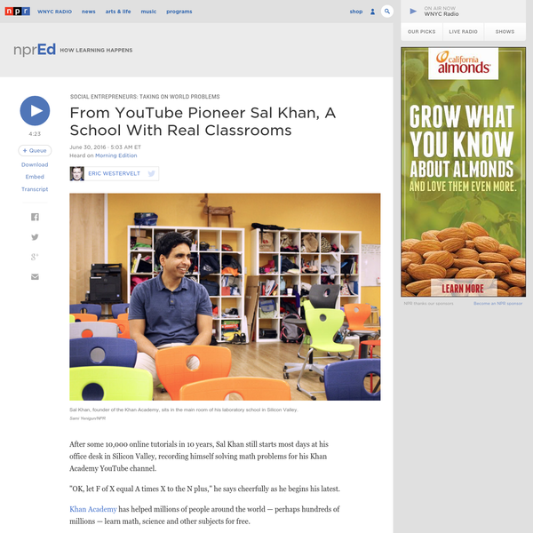 """After some 10,000 online tutorials in 10 years, Sal Khan still starts most days at his office desk in Silicon Valley, recording himself solving math problems for his Khan Academy YouTube channel. """"OK, let F of X equal A times X to the N plus,"""" he says cheerfully as he begins his latest."""