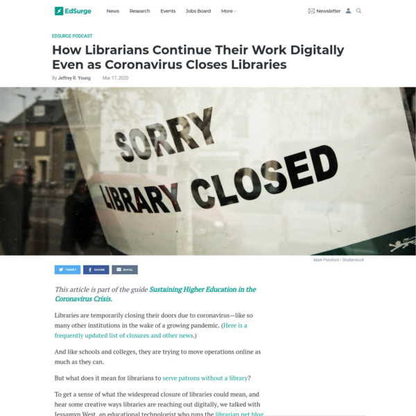How Librarians Continue Their Work Digitally Even as Coronavirus Closes Libraries - EdSurge News