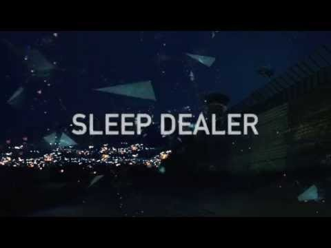 SLEEP DEALER TRAILER 2014 (Official)