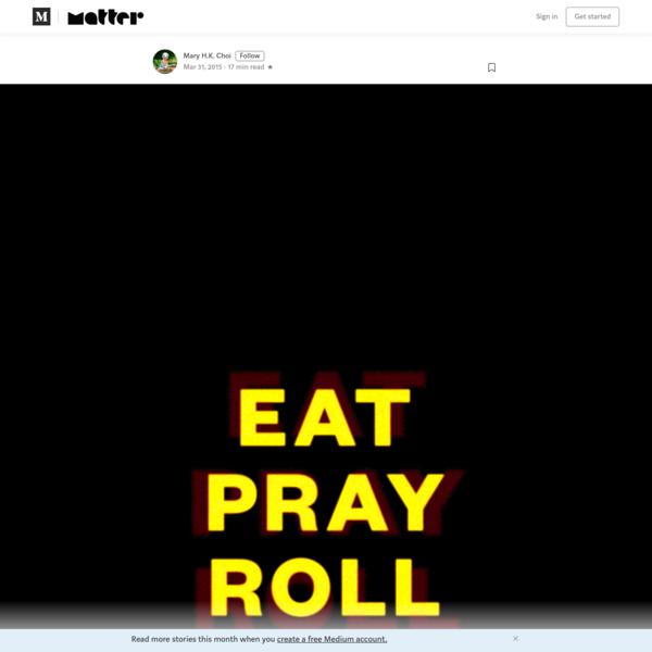 Eat Pray Roll