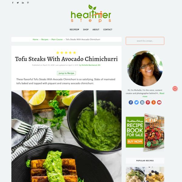 Tofu Steaks With Avocado Chimichurri - Healthier Steps