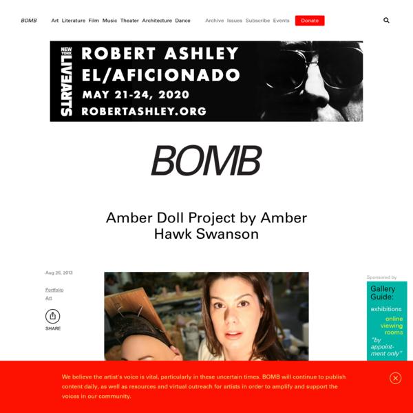 Amber Doll Project by Amber Hawk Swanson - BOMB Magazine