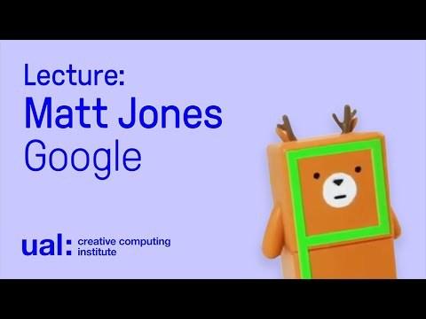 Lecture: Matt Jones - Google