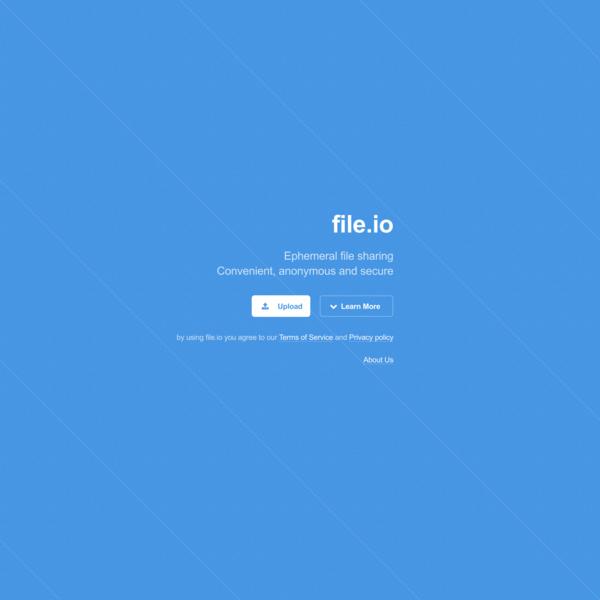 file.io - Ephemeral file sharing