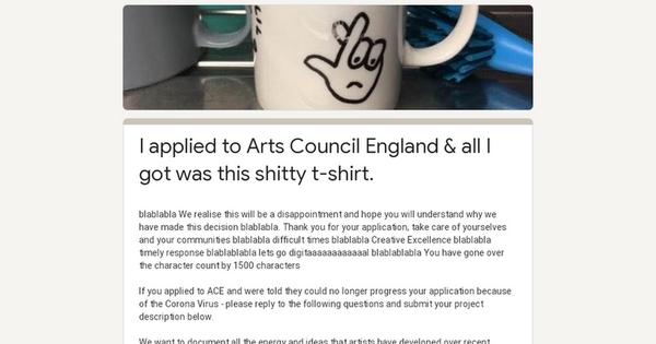 I applied to Arts Council England & all I got was this shitty t-shirt.