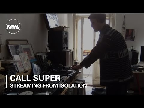 Call Super | Boiler Room x Streaming From Isolation #5