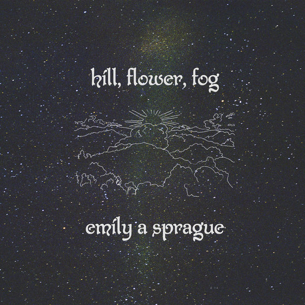 Hill, Flower, Fog, by Emily A. Sprague
