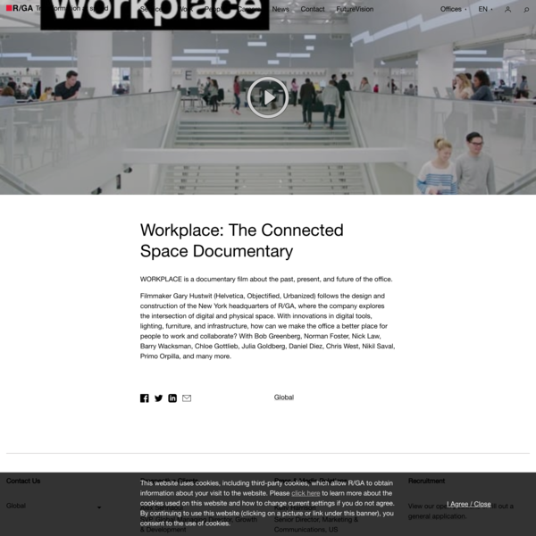 Workplace: The Connected Space Documentary   People   R/GA