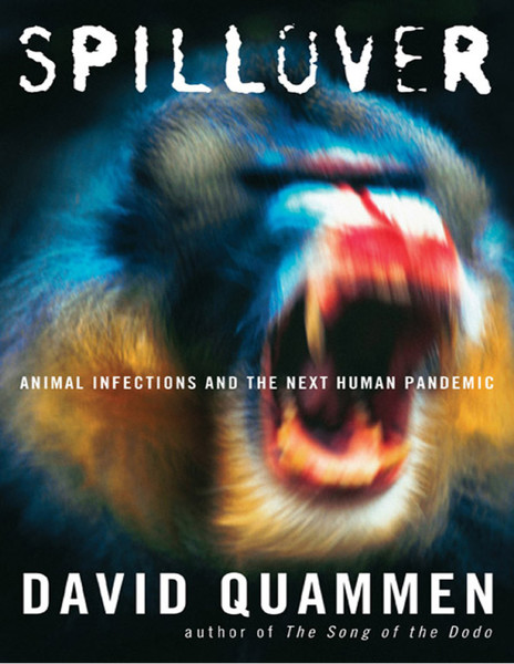 david quammen spillover animal infection and the next human pandemic