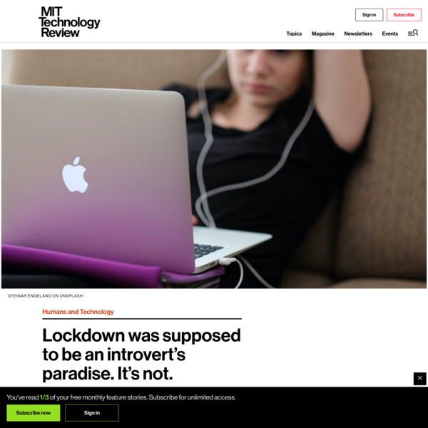 Lockdown was supposed to be an introvert's paradise. It's not. - MIT Technology Review