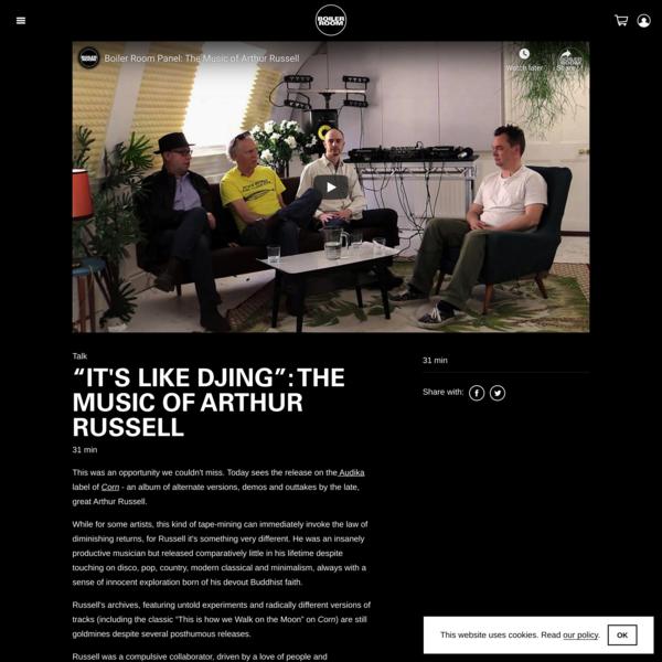 """It's Like DJing"": The Music of Arthur Russell - BOILER ROOM"