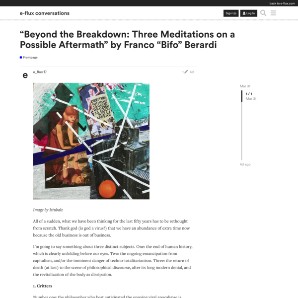 """Beyond the Breakdown: Three Meditations on a Possible Aftermath"" by Franco ""Bifo"" Berardi - Frontpage - e-flux conversations"
