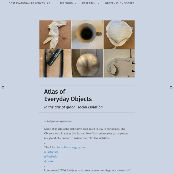 Atlas of Everyday ObjectsIn the age of global social Isolation – Observational Practices Lab