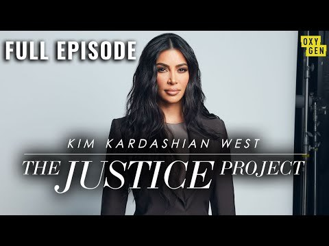 Kim Kardashian West: The Justice Project | FULL EPISODE | Oxygen