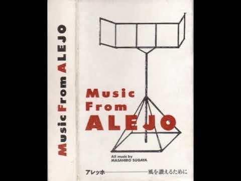 菅谷昌弘 Masahiro Sugaya - Music From Alejo (AMBIENT)