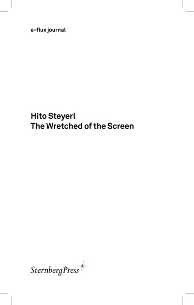 Hito Steyerl, The Wretched of the Screen