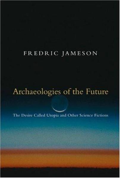 34824655-Archaeologies-of-the-Future-Fredric-Jameson1.pdf