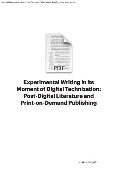 Hannes Bajohr: Experimental Writing in its Moment of Digital Technization: Post-Digital Literature and Print-on-Demand Publishing