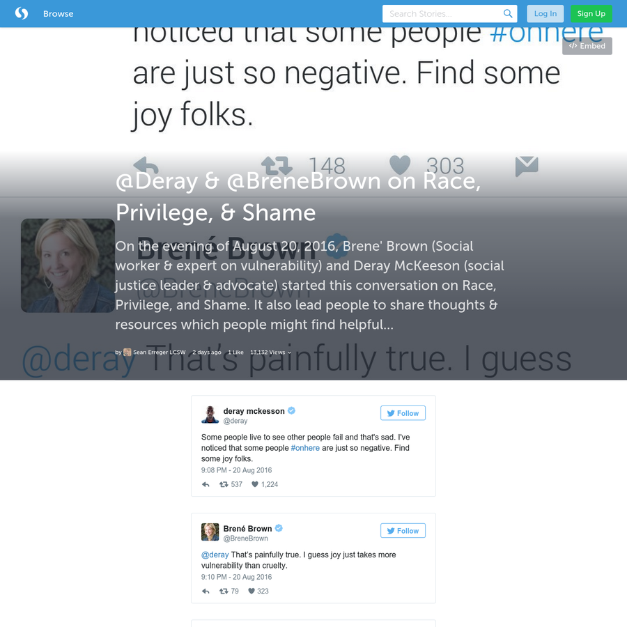 On the evening of August 20, 2016, Brene' Brown (Social worker & expert on vulnerability) and Deray McKeeson (social justice leader & advocate) started this conversation on Race, Privilege, and Shame. It also lead people to share thoughts & resources which people might find helpful...