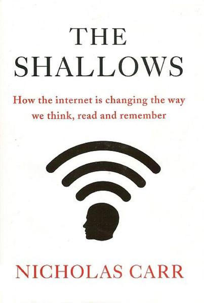 Nicholas Carr – The Shallows, Church of Google – 2010