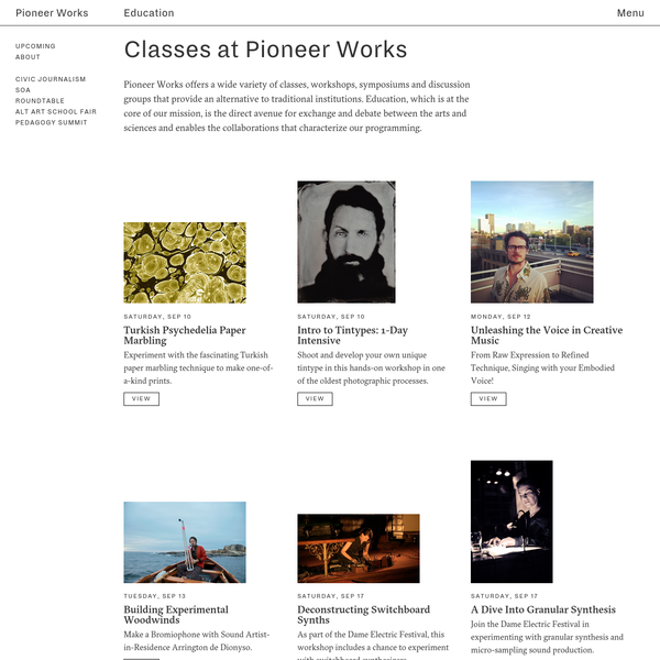 Pioneer Works offers a wide variety of classes, workshops, symposiums and discussion groups that provide an alternative to traditional institutions. Education, which is at the core of our mission, is the direct avenue for exchange and debate between the arts and sciences and enables the collaborations that characterize our programming.