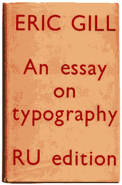 Eric Gill – An Essay on Typography