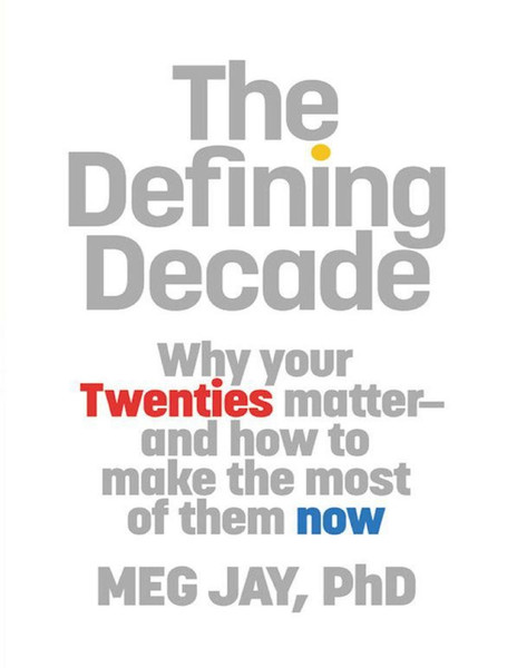 meg-jay-the-defining-decade_-why-your-twenties-matter-and-how-to-make-the-most-of-them-now-2012-twelve.pdf