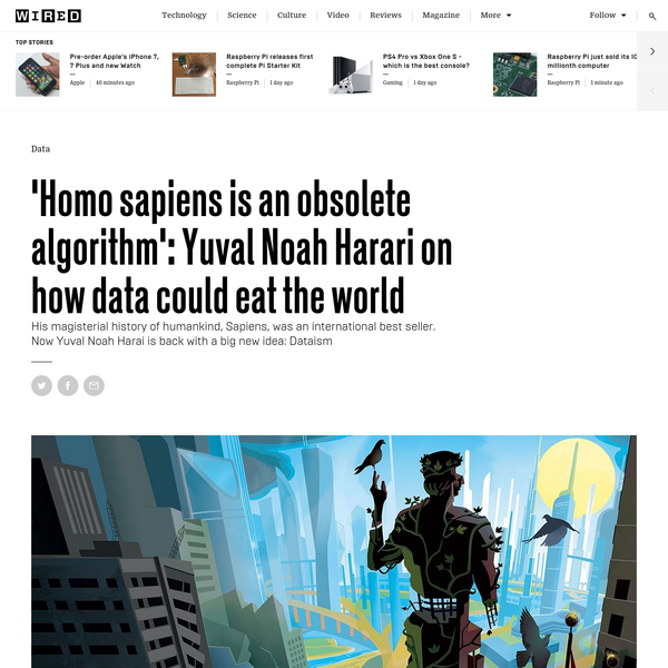 There's an emerging market called Dataism, which venerates neither gods nor man - it worships data. From a Dataist perspective, we may interpret the entire human species as a single data-processing system, with individual humans serving as its chips.