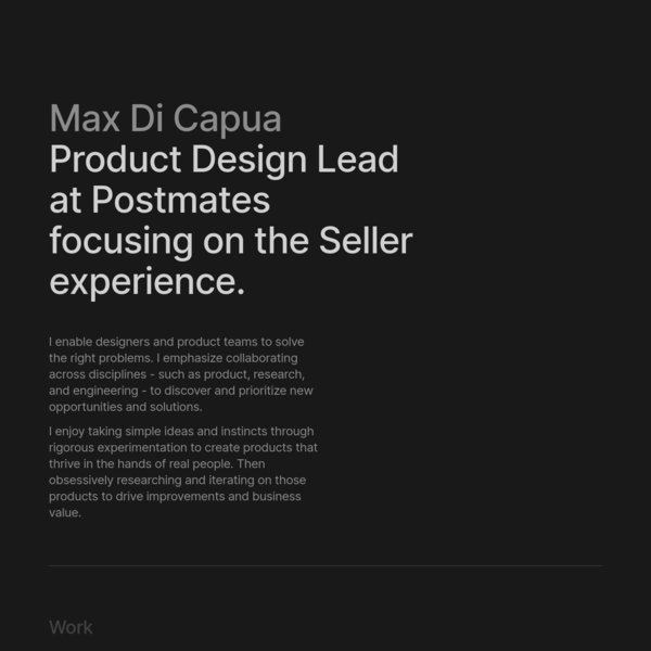 Max Di Capua * Product Design Lead at Postmates focusing on the Seller experience.