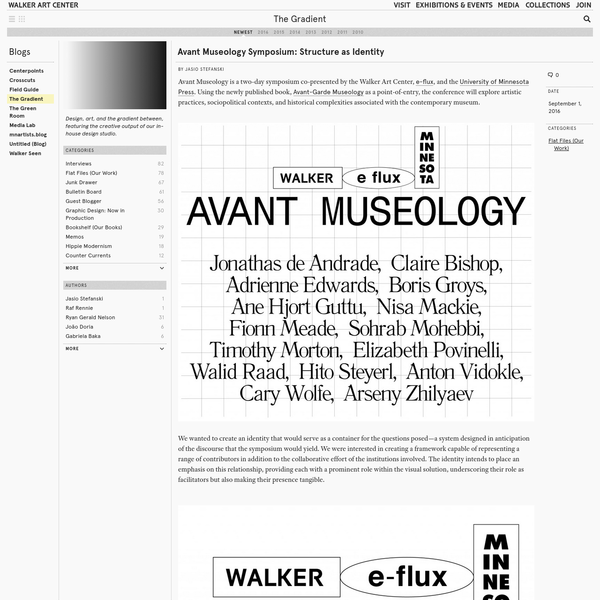 Avant Museology is a two-day symposium co-presented by the Walker Art Center, e-flux, and the University of Minnesota Press. Using the newly published book, Avant-Garde Museology as a point-of-entry, the conference will explore artistic practices, sociopolitical contexts, and historical complexities associated with the contemporary museum.