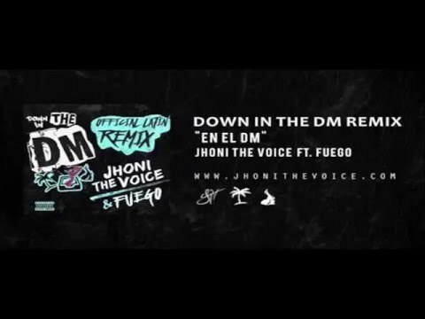 Fuego Ft. Jhoni The Voice - Down In The DM (Spanish Remix)