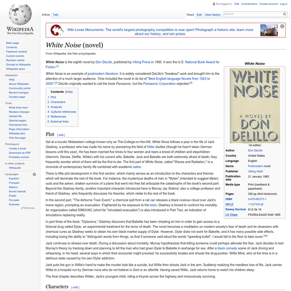 """White Noise is an example of postmodern literature. It is widely considered DeLillo's """"breakout"""" work and brought him to the attention of a much larger audience. Time included the novel in its list of """" Best English-language Novels from 1923 to 2005"""". DeLillo originally wanted to call the book Panasonic, but the Panasonic Corporation objected."""