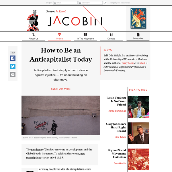Anticapitalism isn't simply a moral stance against injustice - it's about building an alternative. The new issue of Jacobin, centering on development and the Global South, is out now. To celebrate its release, new subscriptions start at only $14.95. For many people the idea of anticapitalism seems ridiculous.
