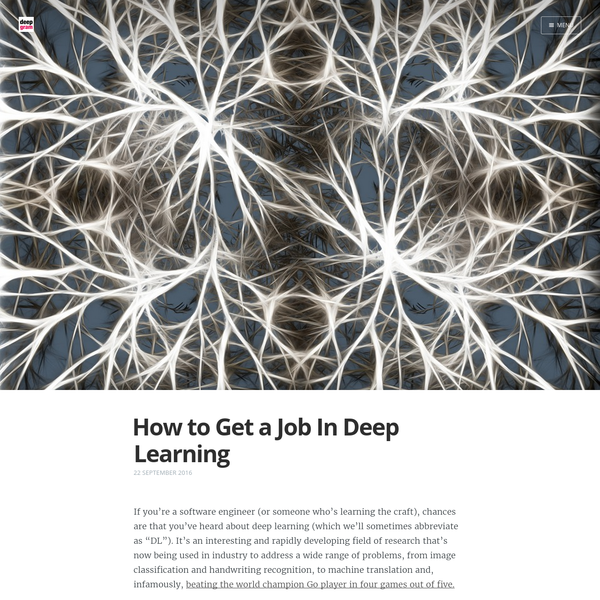 "If you're a software engineer (or someone who's learning the craft), chances are that you've heard about deep learning (which we'll sometimes abbreviate as ""DL""). It's an interesting and rapidly developing field of research that's now being used in industry to address a wide"