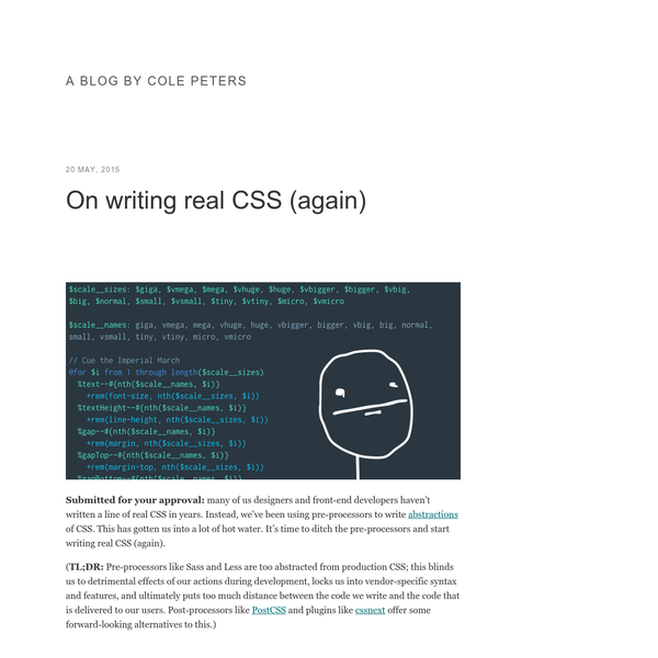 Submitted for your approval: many of us designers and front-end developers haven't written a line of real CSS in years. Instead, we've been using pre-processors to write abstractions of CSS. This has gotten us into a lot of hot water. It's time to ditch the pre-processors and